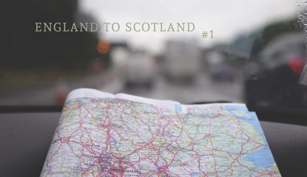 Road trip : England to Scotland #1