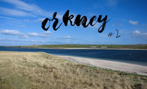 Orkney Islands #2 – histoire et patrimoine